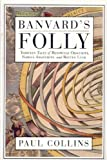 Banvard's Folly: Tales of Renowned Obscurity, Famous Anonymity and Rotten Luck (0330486896) by Collins, Paul