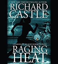 Raging Heat (       UNABRIDGED) by Richard Castle Narrated by Robert Petkoff