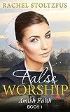 Amish Home: False Worship - Book 1 (Amish Faith (False Worship) Series)