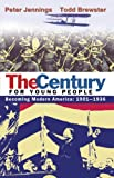 img - for The Century for Young People: 1901-1936: Becoming Modern America book / textbook / text book