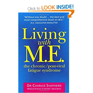 Bookcover of Living With ME: The Chronic, Post-viral Fatigue Syndrome by Charles Shepherd (courtesy of Amazon)