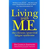 Living With M.E.: The Chronic, Post-viral Fatigue Syndromeby Dr Charles Shepherd