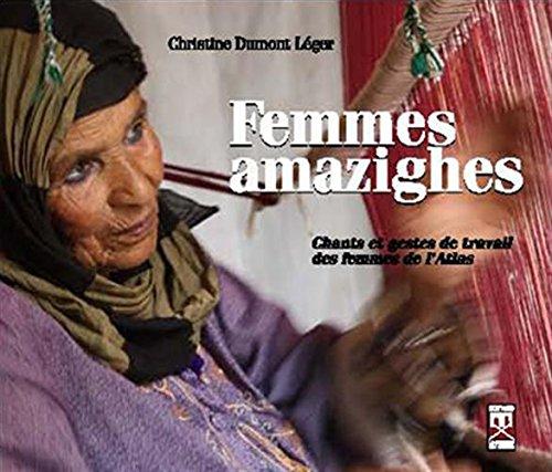 Femmes Amazighes : Chants et gestes de travail des femmes de l'Atlas (+ CD AUDIO)