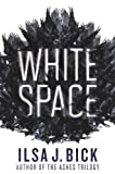 White Space: Book One of The Dark Passages (1606844199) by Bick, Ilsa J.