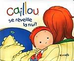 CAILLOU SE REVEILLE LA NUIT