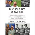 My First Coach: Inspiring Stories of NFL Quarterbacks and Their Dads Hörbuch von Gary Myers Gesprochen von: Paul Ryden