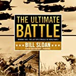 The Ultimate Battle: Okinawa 1945: The Last Epic Struggle of World War II | Bill Sloan
