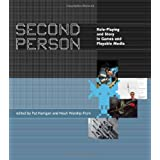 Second Person: Role-Playing and Story in Games and Playable Media ~ Noah Wardrip-Fruin