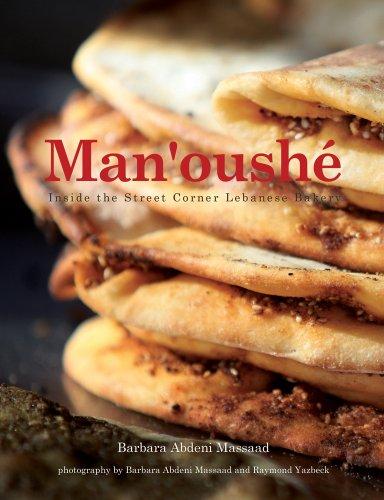 Man'oushe: Inside the Street Corner Lebanese Bakery by Barbara Abdeni Massaad