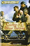 Curse of the Blue Tattoo: Being an Account of the Misadventures of Jacky Faber, Midshipman and Fine Lady (Bloody Jack Adventures) (1435248406) by Meyer, L. A.