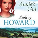 Annie's Girl Audiobook by Audrey Howard Narrated by Carole Boyd