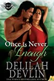 Once is Never Enough (Delta Heat)