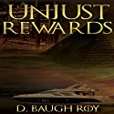 Unjust Rewards: The Haley Browder Series, Book 1 Audiobook by D. Baugh Roy Narrated by Lindsay Gaughan
