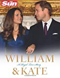 The Sun William and Kate: A Royal Love Story
