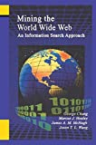 img - for Mining the World Wide Web: An Information Search Approach (The Information Retrieval Series) book / textbook / text book