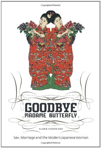 Goodbye Madame Butterfly: Sex, Marriage and the Modern...