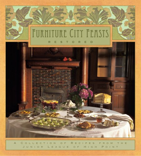 Furniture City Feasts, Restored by The Junior League of High Point