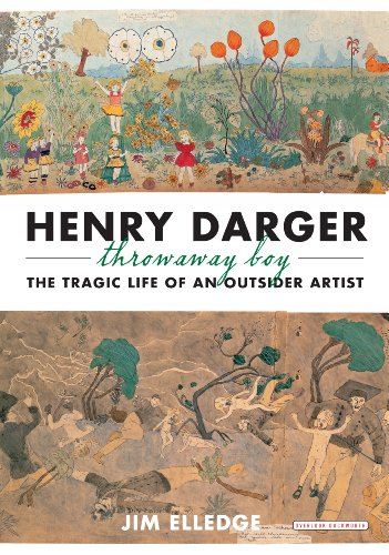 Henry Darger, Throwaway Boy: The Tragic Life of an Outsider Artist: Jim Elledge: 9781590208557: Amazon.com: Books