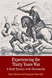 img - for Experiencing the Thirty Years War: A Brief History with Documents (Bedford Series in History and Culture) book / textbook / text book
