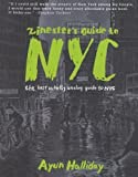 Zinester's Guide to NYC (Microcosm Publishing) by Ayun Halliday published by MICROCOSM PUBLISHING (2010)