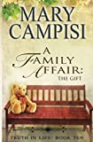 img - for A Family Affair: The Gift (Truth in Lies) (Volume 10) book / textbook / text book