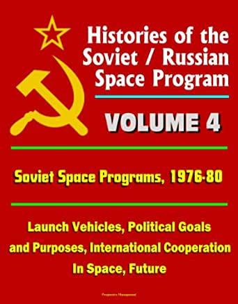 Histories of the Soviet / Russian Space Program - Volume 4 ...