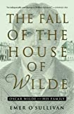 img - for The Fall of the House of Wilde: Oscar Wilde and His Family book / textbook / text book