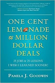 One Cent Lemonade To Million Dollar Deals: 25 Jobs & 25 Lessons I Wish I Learned Sooner!