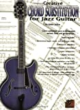 Jazz Masters Series: Creative Chord Substitution For Guitar