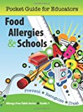 Food Allergies & Schools: Pocket Guide for Educators (Pocket Guide for Educators: Allergy Free Table, Guide 1)