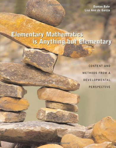 Elementary Mathematics Is Anything but Elementary: Content and...