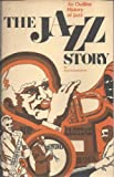 img - for The jazz story: An outline history of jazz book / textbook / text book
