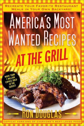 America's Most Wanted Recipes At the Grill: Recreate Your Favorite Restaurant Meals in Your Own Backyard! (America's Most Wanted Recipes Series) by Douglas, Ron (2014) Paperback (Vision Grill B Series compare prices)