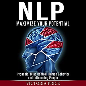 NLP: Maximize Your Potential Hörbuch