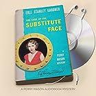 The Case of the Substitute Face: Perry Mason Series, Book 12 Hörbuch von Erle Stanley Gardner Gesprochen von: Alexander Cendese