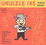 Ukulele Ike Sings Again