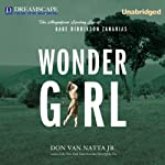 Wonder Girl: The Magnificent Sporting Life of Babe Didrikson Zaharias | Don Van Natta Jr.