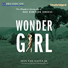 Wonder Girl: The Magnificent Sporting Life of Babe Didrikson Zaharias (       UNABRIDGED) by Don Van Natta Jr. Narrated by Hillary Huber