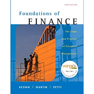 VangoNotes for Foundations of Finance: The Logic and Practice of Financial Management, 6/e | [Arthur J. Keown, John D. Martin, John W. Petty]