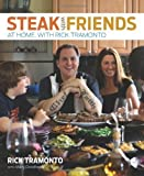 img - for Steak with Friends: At Home, with Rick Tramonto [Hardcover] book / textbook / text book