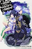 Is It Wrong to Try to Pick Up Girls in a Dungeon?, Vol. 1 (Is It Wrong to Pick Up Girls in a Dungeon?)