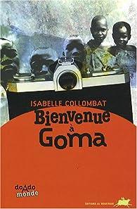 Bienvenue � Goma par Isabelle Collombat