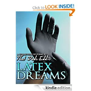 Latex Dreams - A Collection of Poems by That Dude Eddie