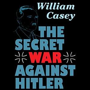 The Secret War against Hitler Audiobook