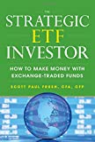 img - for The Strategic ETF Investor: How to Make Money with Exchange Traded Funds book / textbook / text book