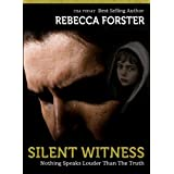 SILENT WITNESS: A Josie Bates Thriller (The Witness Series Book 2) ~ Rebecca Forster