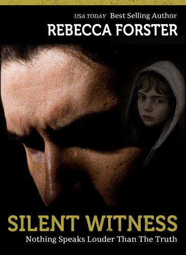 SILENT WITNESS (legal thriller, thriller) (The Witness Series,#2) by Rebecca Forster