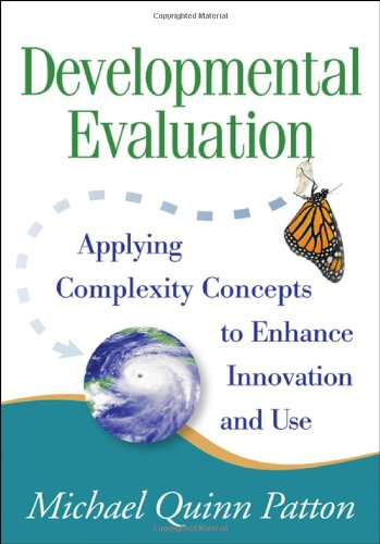 Developmental Evaluation: Applying Complexity Concepts...