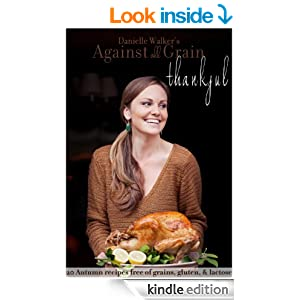 Danielle Walker's Against All Grain: Thankful, 20 Thanksgiving and Holiday Gluten-free and Paleo Recipes