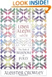Liber Aleph Vel CXI: The Book of Wisdom or Folly, in the Form an Epistle of 666, the Great Wild Beast to His Son 777, Being the Equinox, Vo